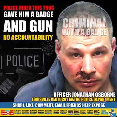louisville kentucky police department hired jonathan osborne and gave him a gun