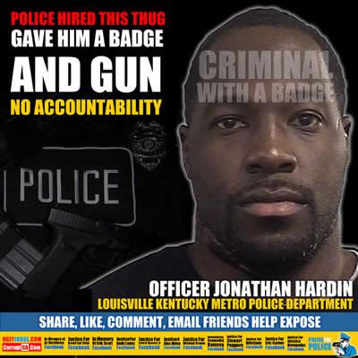 louisville kentucky police department hired jonathan hardin and gave him a gun