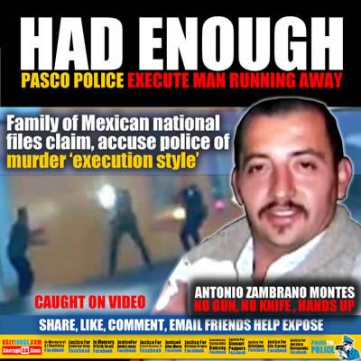 pasco washington  police execute Antonio Zambrano Montes