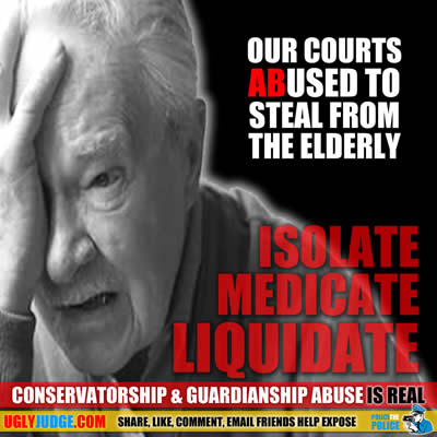 Courts are used to legally steal from the elderly by the Greedy and Criminals