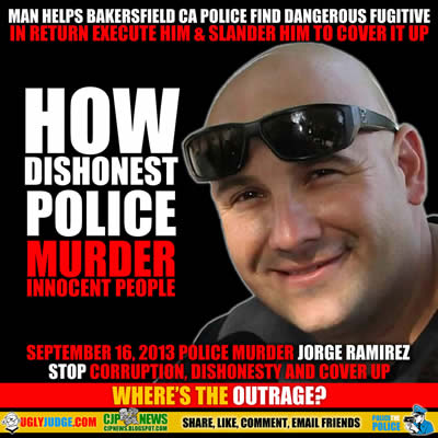 bakersfield police excecute jorge ramirez september 16 2013 then lie about it
