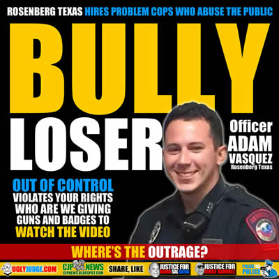 Rosenberg texas police officer adam vasquez violates rights and has and ego issue