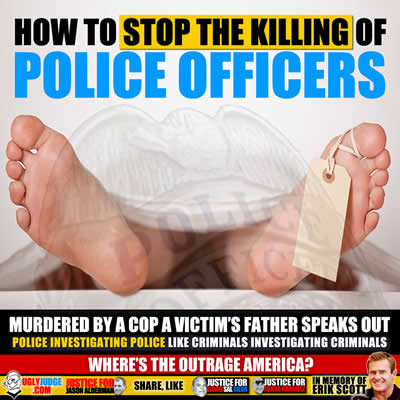 how to stop the killing of police officers by william b scott father of murdered by cop erik b scott