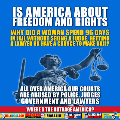 Is America About Freedom and Rights, How Police, Judges, Government and Lawyers Abuse our Courts