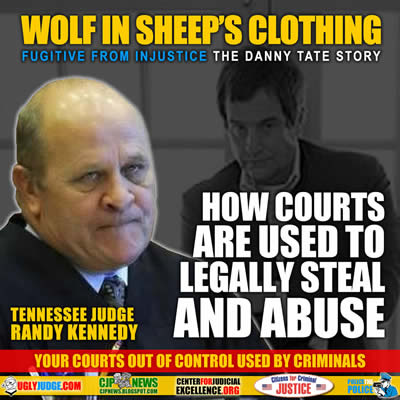 judge randy kennedy courts are used to steal and abuse Conservatorship Fugitive from Injustice Danny tate