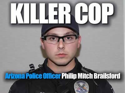 Mesa Arizona police officer Philip Mitch Brailsford a coward killed Daniel Shaver