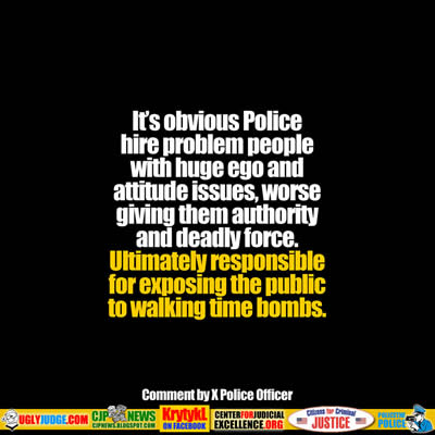 Police hire the wrong people giving them authority and deadly force