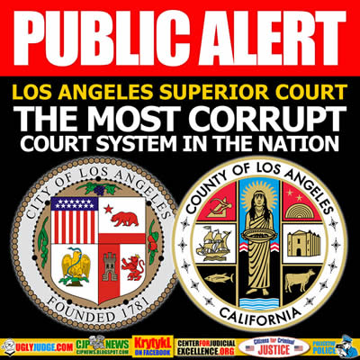 Public Alert Los Angeles Superior Court the Most Corrupt Court System in The Nation