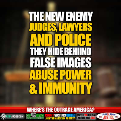 the new american enemy police, judges, lawyers abuse power and immunity