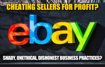 unethical-shady-immoral-and-dishonest-business-practices-is-ebay-a-scam