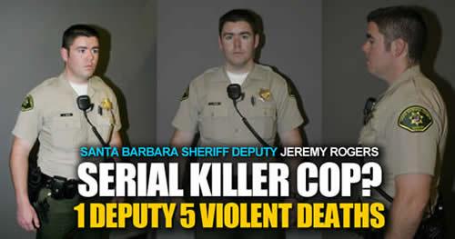 killer cop santa barbara sheriff deputy jeremy rogers five violent deaths