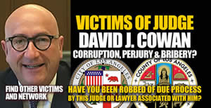 Los Angeles CA victims of judge David J Cowan