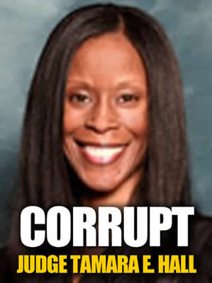 Corrupt Los Angeles Superior Court Judge Tamara E Hall