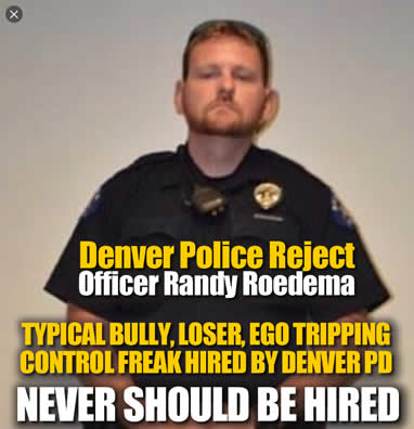 Denver Police reject Officer Randy Roedema