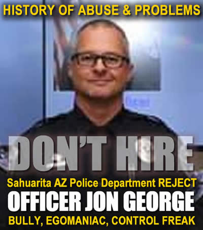Dont Hire Reject Officer Jon George Sahuarita Police Department