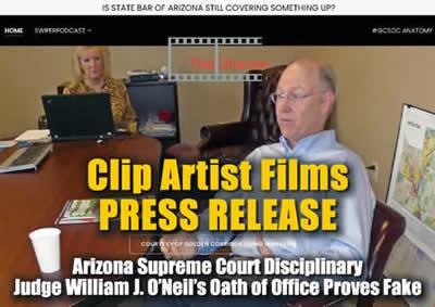 Arizona Supreme Court Disciplinary Judge William J. O'Neil's Oath of Office Proves Fake