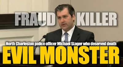 North Charleston police officer Michael Slager deserves death is a killer cop and criminal