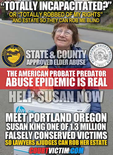 State-and-county-of-Portland-Oregon-hold-Susan-King-Hostage-to-steal-her-life-and-estate-via-corrupt-judges-and-lawyers